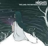 Heights - The Land, The Ocean, The Distance