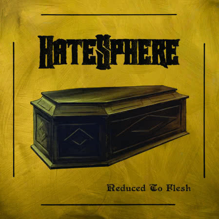 Hatesphere - Reduced to Flesh