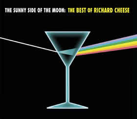Richard Cheese - The Sunny Side Of The Moon: The Best Of Richard Cheese