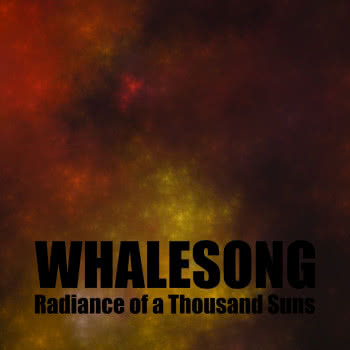 Whalesong - Radiance of a Thousand Suns