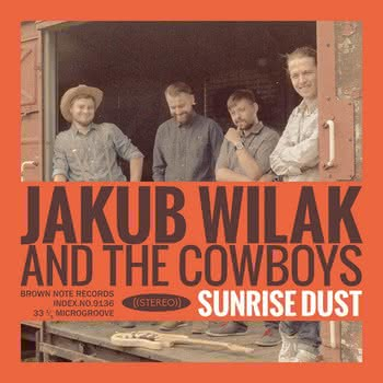 Jakub Wilak & The Cowboys - Sunrise Dust