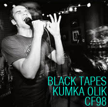 Kumka Olik + The Black Tapes + CF98