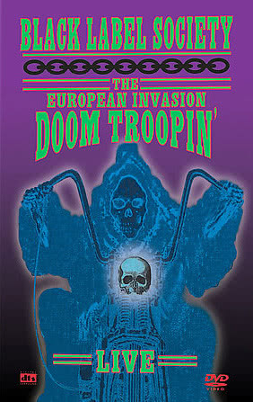 Black Label Society - The European Invasion - Doom Troopin' Live