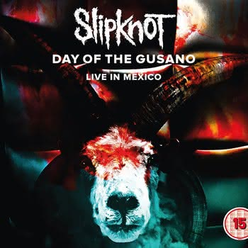 Slipknot - Day Of The Gusano: Live in Mexico