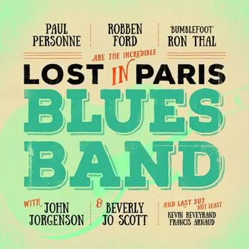 Paul Personne, Robben Ford, Ron Thal - Lost In Paris Blues Band