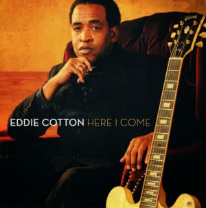Eddie Cotton - Here I Come