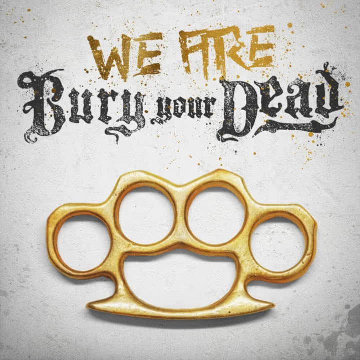 Bury Your Dead - We Are Bury Your Dead