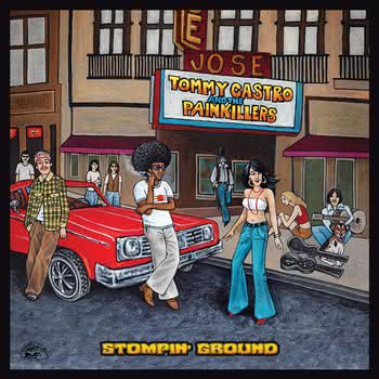Tommy Castro and The Painkillers - Stompin' Ground