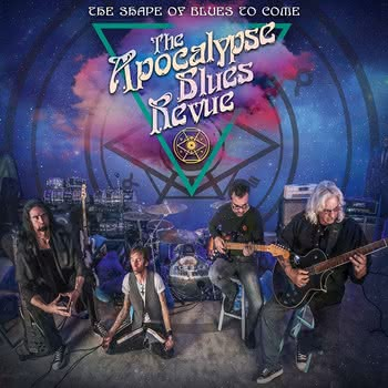 The Apocalypse Blues Revue - The Shape of Blues To Come