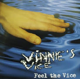 Vinnies Vice - Feel The Vice