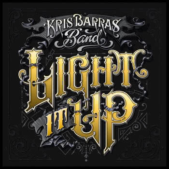 The Kris Barras Band - Light It Up