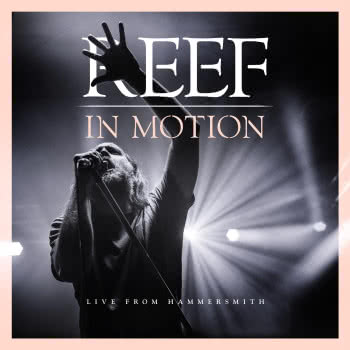 Reef - In Motion. Live From Hammersmith