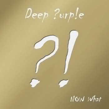 Deep Purple - Now What?! (Gold Edition)