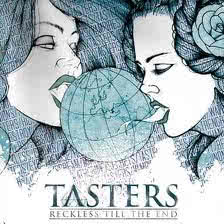 Tasters - Reckless Till The End