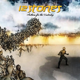 12 Stones - Anthem For The Underdog