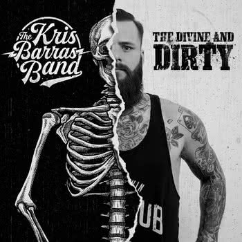 The Kris Barras Band - The Divine and Dirty
