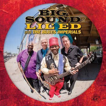 Lil' Ed & The Blues Imperials - The Big Sound of Lil' Ed & the Blues Imperials