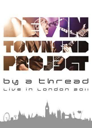 Devin Townsend Project - By A Thread - Live in London 2011