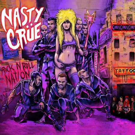 Nasty Crue - Rock 'n' Roll Nation