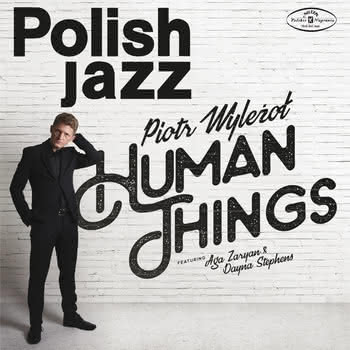 Piotr Wyleżoł - Human Things