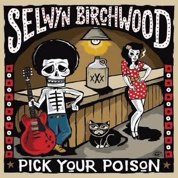 Selwyn Birchwood  - Pick Your Poison