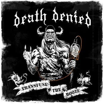 Death Denied - Transfuse the Booze