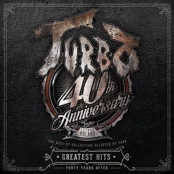 Turbo - Greatest Hits (Forty Years After)
