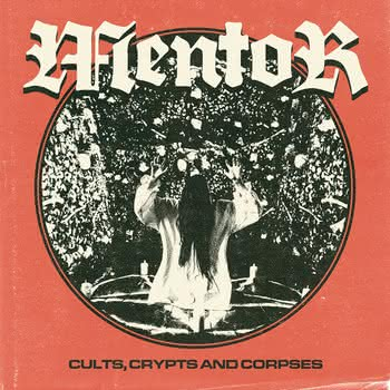 Mentor - Cults, Crypts & Corpses