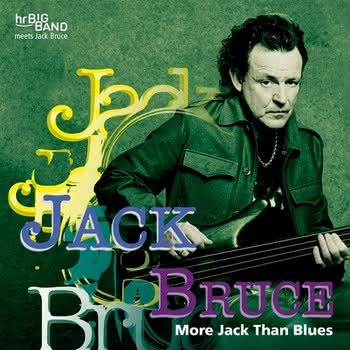 Jack Bruce & HR Bigband - More Jack Than Blues