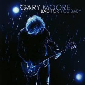 Gary Moore - Bad For You Baby