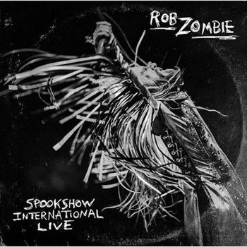 Rob Zombie - Spookshow International Live