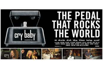"""Cry Baby: The Pedal That Rocks The World"""