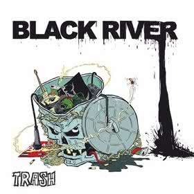 Black River - Trash