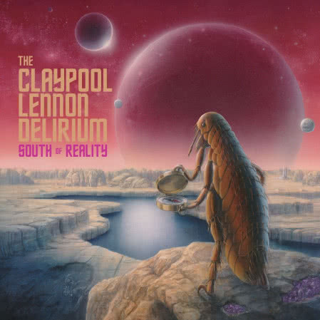 The Claypool Lennon Delirium - South Of Reality