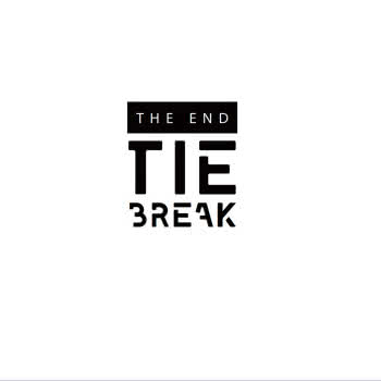 Tie Break - The End