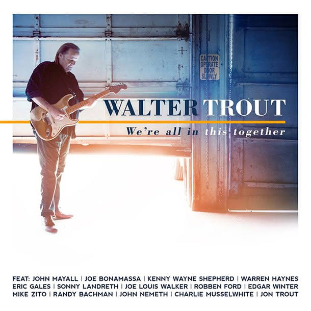 Walter Trout - We're All In This Together