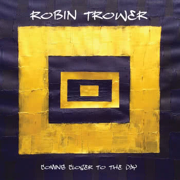 Robin Trower - Coming Closer to The Day